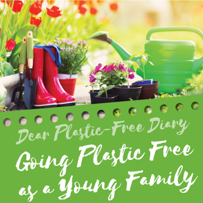going plastic free as a young family